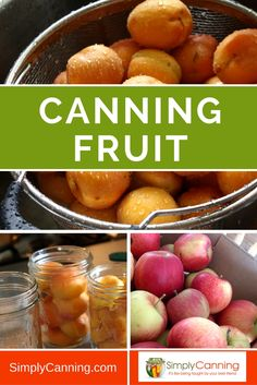 Learn how to can fruit,  apples, apricots peaches and more…