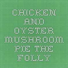 chicken and oyster mushroom pie