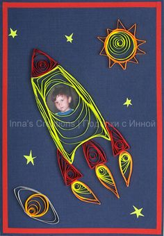 Space rocket and planets. Quilled kids birthday card at Inna's Creations Crafts, Kids, Quilling