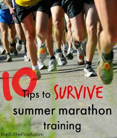 10 tips to survive marathon training during the summer months