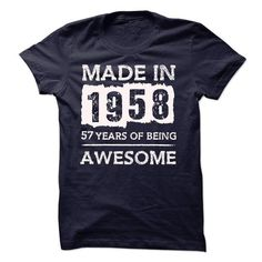 MADE IN 1958 - 57 YEARS OF BEING AWESOME!!! - #hipster tshirt #tshirt recycle. BUY NOW => https://www.sunfrog.com/LifeStyle/MADE-IN-1958--57-YEARS-OF-BEING-AWESOME-18705418-Guys.html?68278