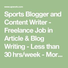 Sports Blogger and Content Writer - Freelance Job in Article & Blog Writing - Less than 30 hrs/week - More than 6 months - Upwork