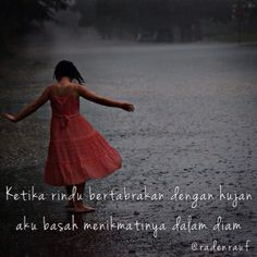 Rindu dan Hujan Lonely Quotes, Me Quotes, Running In The Rain, Islamic Love Quotes, Great Words, Quotations, Mindfulness, Caption, Poem