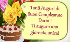 Crea cartoline personalizzate di auguri | Tanti Auguri di Buon Compleanno Dario ! Ti auguro una giornata unica!