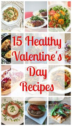 Excellent romantic Valentine's Day recipes to surprise your sweetie with that are not only healthy but are fairly simple to make!