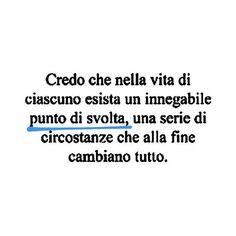 Positive Life, Positive Quotes, Best Quotes, Love Quotes, Italian Quotes, Motto, Sentences, Wisdom, Positivity