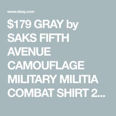 $179 GRAY by SAKS FIFTH AVENUE CAMOUFLAGE MILITARY MILITIA COMBAT SHIRT 2XL  | eBay Retro Outfits, Vintage Outfits, Baldwin Denim, Combat Shirt, 1940s Style, Japanese Denim, Camo Patterns, Retro Clothing, 1940s Fashion