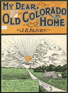 """My Dear Old Colorado Home"",  1903"