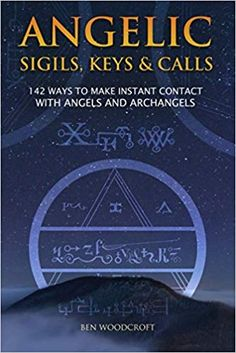Angelic Sigils Keys and Calls: 142 Ways to Make Instant Contact with Angels and Archangels PDF Free Online Books About Angels, Book Club Books, Books To Read, The One, Magick Book, Witchcraft, Magick Spells, Wiccan, Pagan