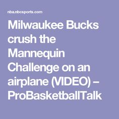 Milwaukee Bucks crush the Mannequin Challenge on an airplane (VIDEO) – ProBasketballTalk