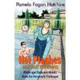 Hot Flashes And Half Ironmans (Kindle Edition)By Pamela Fagan Hutchins