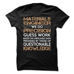 Materials Engineer - #tshirt bemalen #white sweatshirt. I WANT THIS => https://www.sunfrog.com/LifeStyle/Materials-Engineer-61682747-Guys.html?68278