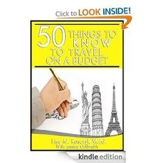 50 Things To Know To Travel on a Budget: Travel Smarter and More Inexpensively