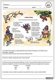 Gabarito   1) a) Para imitar o dialeto dos caipiras.   b) Dialeto caipira     2) a) A 2ª coluna.   b) Não, muitas vezes escrev...