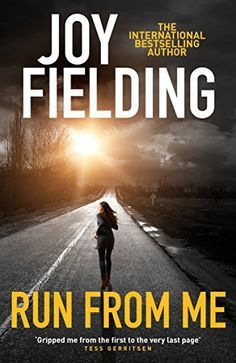 Run From Me: A heart-stopping and gripping psychological thriller by [Fielding, Joy]