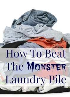 How to beat the monster laundry pile