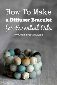 how to make essential oil diffuser bracelets.  these would make wonderful gifts as well as a great project for DIY oil class!!