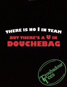 No I in Team T-Shirt Tee Troubadour Tees