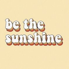 be the sunshine happy thoughts quotes words retro yellow orange peach happiness . be the sunshine happy thoughts quotes words retro yellow orange pe Motivacional Quotes, Cute Quotes, Words Quotes, Cute Sayings, Cute Inspirational Quotes, Happy Sayings, Quote Meme, Simple Sayings, Rock Quotes