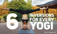 I love going upside down! 6 Inversions for Every Yoga Practice Level
