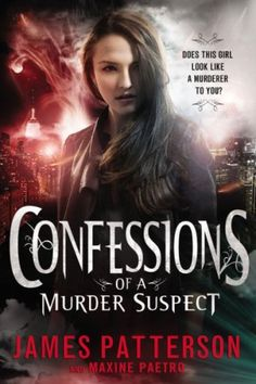 Must-read books for fans of mysteries and thrillers, including Confessions of a Murder Suspect by James Patterson and Maxine Paetro.