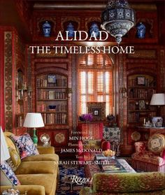 """""""ALIDAD THE TIMELESS HOME"""" will be released Oct. 15, 2013. Have been waiting years for a book from Alidad! The Devoted Classicist"""