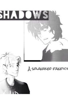 Shadows (Solangelo):My Death Boy - A Solangelo Fanfiction      Book #1      After the war Nico Di Angelo plans on leaving Camp...
