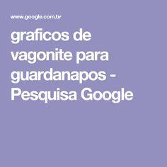 graficos de vagonite para guardanapos - Pesquisa Google