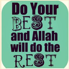Do your Best and allah will do the rest Quran Quotes, Islamic Quotes, Peace Be Upon Him, Do Your Best, Hadith, Just Me, Ramadan, Cool Words, Allah