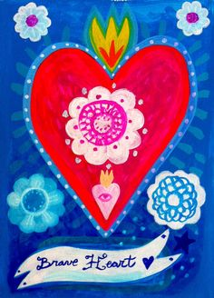 TITLE: -Brave Heart- Fine art print from original acrylic heart painting PAPER: E-Surface Paper. Arrives sealed in a cello sleeve and protective cardboard. Illustrations, Illustration Art, Landscape Illustration, Heart Painting, Painting Flowers, Naive, Guache, Mexican Folk Art, Painted Paper