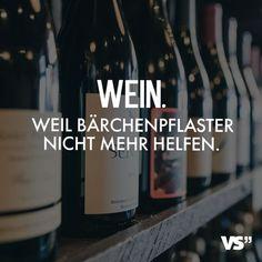 Visual Statements®️️ Wein. Weil Bärchenpflaster nicht mehr helfen Sprüche / Zitate / Quotes / Attitude/ lustig / Einstellung / egal / leben #VisualStatements #Sprüche #Spruch #Trost #Inspiration #Liebeskummer