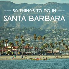 If you're planning to travel to Santa Barbara check out this complete list of…