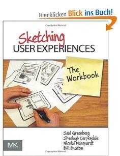 Sketching User Experiences: The Workbook: Amazon.de: Bill Buxton, Saul Greenberg, Sheelagh Carpendale, Nicolai Marquardt: Englische Bücher