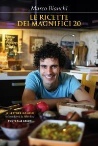 Chi è l'autore delle nostre ricette? Scopriamo di più su Marco Bianchi, lo chef ricercatore!