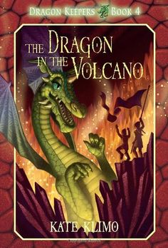 Dragon Keepers #4: The Dragon in the Volcano: Kate Klimo, John Shroades: 9780375866883: Amazon.com: Books