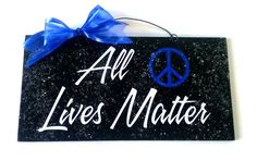 All lives Matter sign.