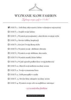 Zapowiadane jeszcze w grudniu ubiegłego roku wyzwanie slow fashion wreszcie doczekało się publikacji! Wydrukuj listę zadań i zaplanuj swoją szafę w 14 dni!