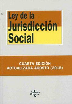 Ley de la jurisdicción social / edición preparada por Alfredo Montoya Melgar y Bartolomé Ríos Salmerón.. -- 4ª ed., act. agosto (2015).. -- Madrid : Tecnos, 2015.