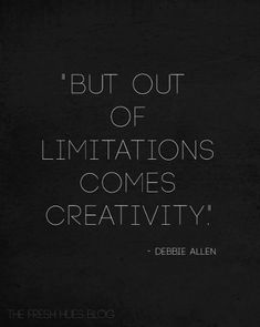 But out of limitations, comes creativity #quote #quotes #creativity #inspiration