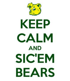 KEEP CALM AND SIC'EM BEARS