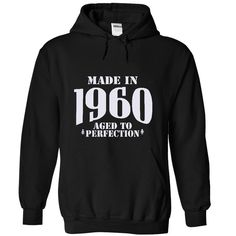 Made in 1960 Aged T-Shirts, Hoodies. CHECK PRICE ==► https://www.sunfrog.com/LifeStyle/Made-in-1960--Aged-Tshirts-and-Hoodies-8870-Black-5616508-Hoodie.html?id=41382