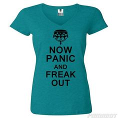 Women's 2XL Teal Now Panic and Freak Out cotton v-neck shirt by PumaBot
