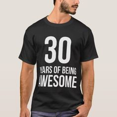 Shop 30 Year Old Birthday T-Shirt created by ThreadsMonkey. 30th Birthday Party Themes, 30th Birthday Shirts, Geek Birthday, Happy Birthday Celebration, Birthday Cakes For Men, Birthday Gift For Him, Birthday Ideas, 30 Year Old Man, 30 Years Old