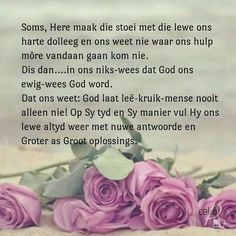 I Love You God, Afrikaanse Quotes, Special Quotes, Encouragement Quotes, Christian Quotes, Picture Quotes, Wise Words, Bible Verses, Prayers