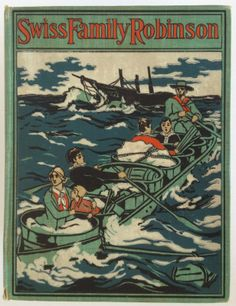 The Swiss Family Robinson... Johann David Wyss     c.1903 - One of my favorite books of all time