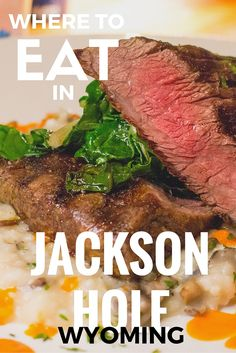 Where To Eat In Jackson Hole, Wyoming Jackson Hole's food scene gathers inspiration from Wyoming's natural abundance, pioneering origins and cowboy flair. Whether you're coming here for a skiing vacation or exploring Grand Teton and Yellowstone National Parks, you can find a feed that will satisfy.