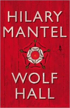 Wolf Hall, Hilary Mantel - Another good cover design -- I've been meaning to plunge into this for a while.