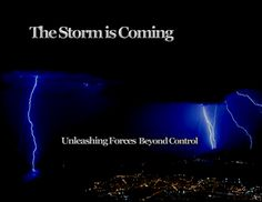 The Storm is coming....