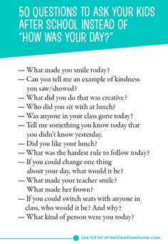 "50 questions to ask your kids after school instead of ""how was your day"". Great parenting advice here to help your kids share more with you!"
