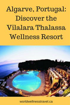 Algarve, Portugal: Discover the Vilalara Thalassa Wellness Resort Popular Holiday Destinations, Wellness Resort, Sandy Beaches, Algarve, Beautiful Landscapes, Travel Style, Families, Portugal, Things To Do